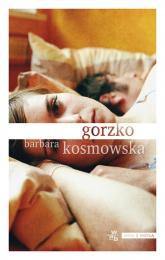 Gorzko - Barbara Kosmowska | mała okładka