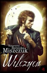 Wilczyca - Katarzyna Miszczuk | mała okładka