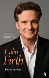 Colin Firth Zostać królem - Sandro Monetti | mała okładka