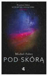 Pod skórą - Michel Faber | mała okładka
