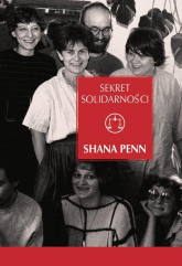 Sekret Solidarności - Shana Penn | mała okładka