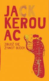 Zbudź się. Żywot Buddy - Jack Kerouac | mała okładka