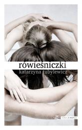 Rówieśniczki - Katarzyna Tubylewicz | mała okładka