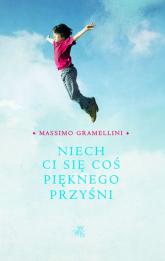 Niech Ci się coś pięknego przyśni - Massimo Gramellini | mała okładka