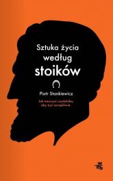 Sztuka życia według stoików - Piotr Stankiewicz | mała okładka