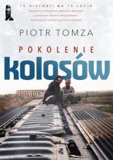 Pokolenie Kolosów - Piotr Tomza | mała okładka