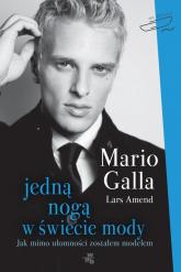 Jedną nogą w świecie mody - Mario Galla | mała okładka