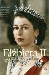Elżbieta II. Ostatnia królowa - Marc Roche | mała okładka