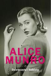 Dziewczęta i kobiety - Alice Munro   mała okładka