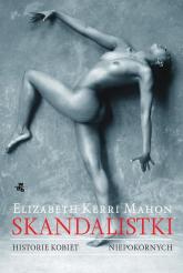 Skandalistki. Historie kobiet niepokornych - Elizabeth Mahon | mała okładka