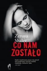 Co nam zostało - Zeruya Shalev | mała okładka