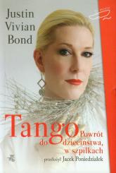 Tango. Powrót do dzieciństwa w szpilkach - Bond Justin Vivian | mała okładka