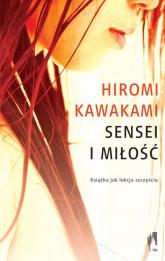 Sensei i miłość - Hiromi Kawakami | mała okładka