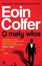 O mały włos - Eoin Colfer | mała okładka