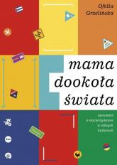 Mama dookoła świata - Ofelia Grzelińska | mała okładka