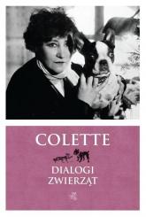 Dialogi zwierząt - Sidonie-Gabrielle Colette | mała okładka