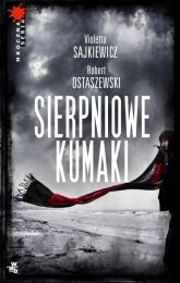 Sierpniowe kumaki - Sajkiewicz Violetta, Ostaszewski Robert | mała okładka