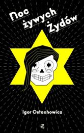 Noc żywych Żydów - Igor Ostachowicz | mała okładka