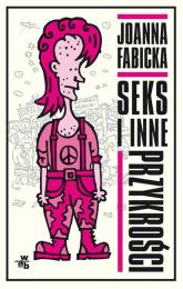 Seks i inne przykrości - Joanna Fabicka | mała okładka