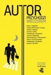 Autor przychodzi wieczorem Antologia jubileuszowa - Krystyna Kofta, Zygmunt Miłoszewski, Joanna F | mała okładka