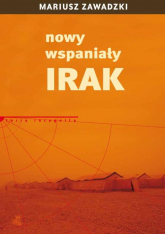 Nowy wspaniały Irak - Mariusz Zawadzki | mała okładka
