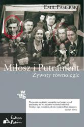 Miłosz i Putrament Żywoty równoległe - Emil Pasierski | mała okładka