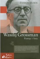Wasilij Grossman. Pamięć i listy - Fiodor Huber | mała okładka