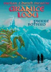 Ewilan z dwóch światów. Granice lodu - Pierre Bottero | mała okładka