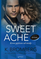 Sweet Ache Krew gęstsza od wody - Bromberg K. | mała okładka