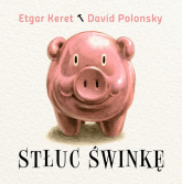 Stłuc świnkę - Keret Etgar, Polonsky David | mała okładka