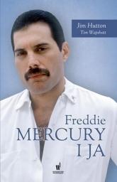 Freddie Mercury i ja  - Hutton Jim, Wapshott Tim | mała okładka