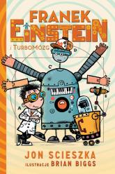 Franek Einstein i turbomózg - Jon Scieszka | mała okładka