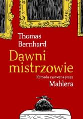Dawni mistrzowie. Komedia rysowana przez Mahlera - Bernhard Thomas | mała okładka