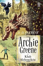 Archie Greene. Tom 2. Archie Greene i Klub Alchemików - D.D. Everest | mała okładka