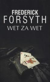 Wet za wet - Frederick Forsyth | mała okładka