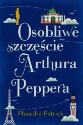 Osobliwe szczęście Arthura Peppera - Phaedra Patrick | mała okładka