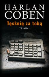 Tęsknię za tobą - Harlan Coben | mała okładka