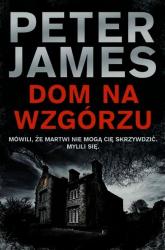 Dom na wzgórzu - Peter James | mała okładka