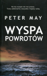 Wyspa powrotów - Peter May | mała okładka