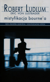 Mistyfikacja Bourne'a - Ludlum Robert, Lustbader von Eric | mała okładka