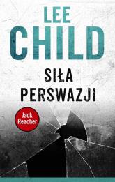 Siła perswazji - Lee Child | mała okładka