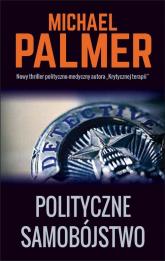 Polityczne samobójstwo - Michael Palmer | mała okładka