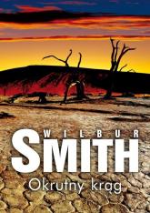 Okrutny krąg - Wilbur Smith | mała okładka