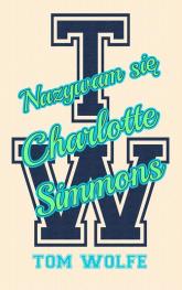 Nazywam się Charlotte Simmons - Tom Wolfe | mała okładka
