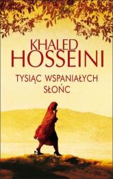 Tysiąc wspaniałych słońc - Khaled Hosseini | mała okładka