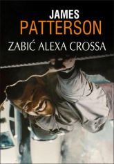 Zabić Alexa Crossa - James Patterson | mała okładka