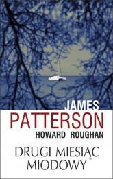 Drugi miesiąc miodowy - Patterson James, Roughan Howard | mała okładka