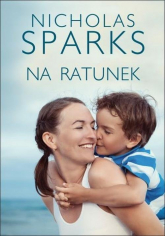 Na ratunek - Nicholas Sparks | mała okładka