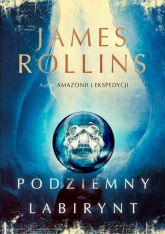 Podziemny labirynt - James Rollins | mała okładka
