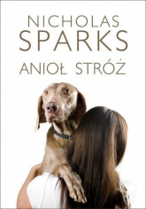 Anioł stróż - Nicholas Sparks | mała okładka